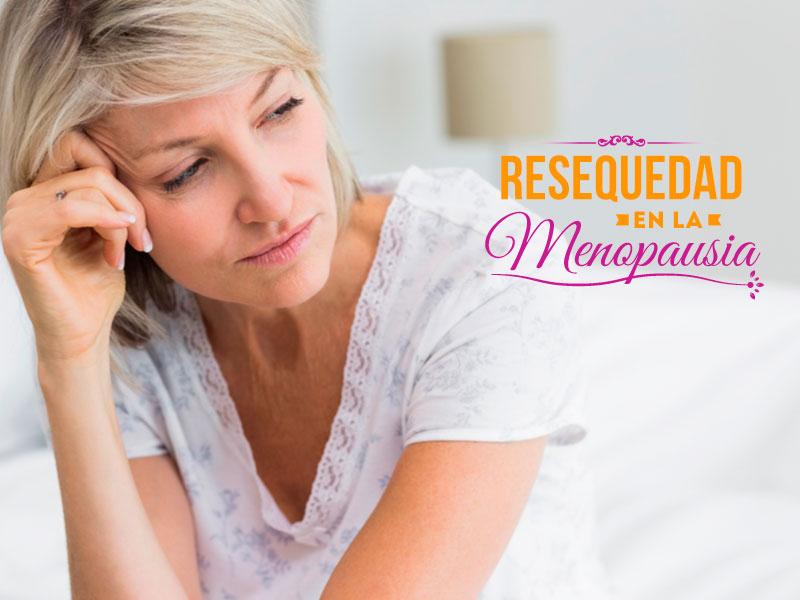 Resequedad en la menopausia