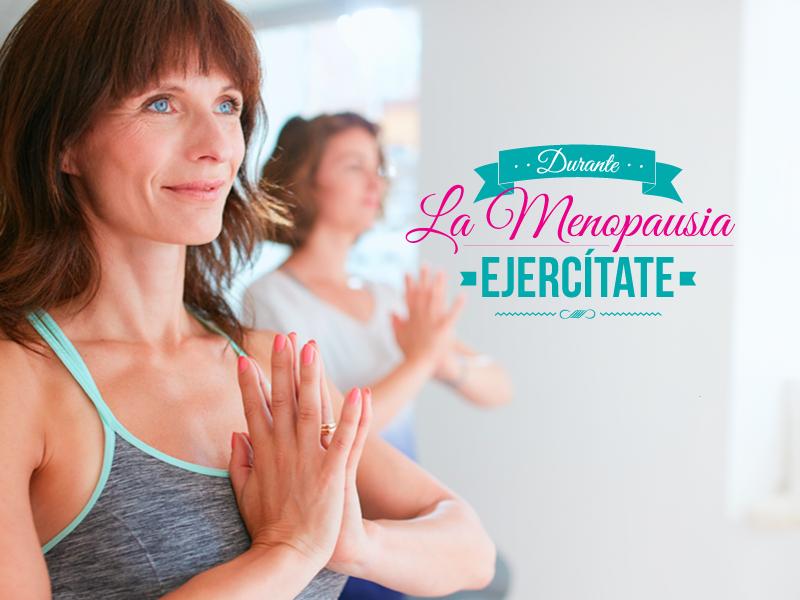 Durante la menopausia, ejercítate