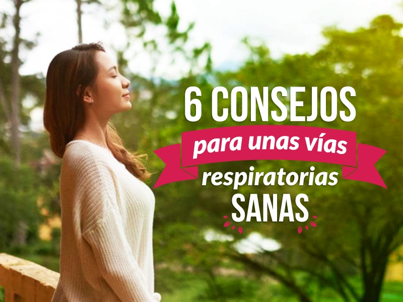 6 consejos para unas vías respiratorias sanas